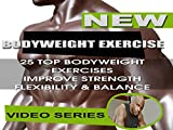 Bodyweight Exercises for That Extraordinary Strength, Flexibility & Balance Body Weight Exercises for Men Women Abs Video 1