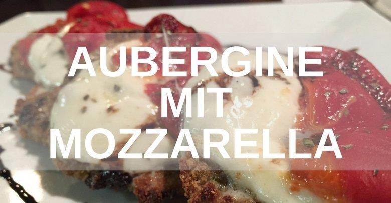 Aubergine Mozzarella – Kalorien und Nährwerte