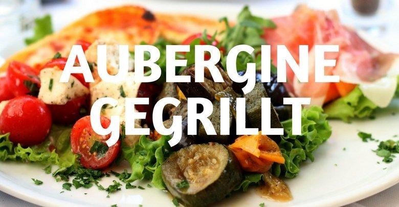Aubergine gegrillt – Kalorien und Nährwerte