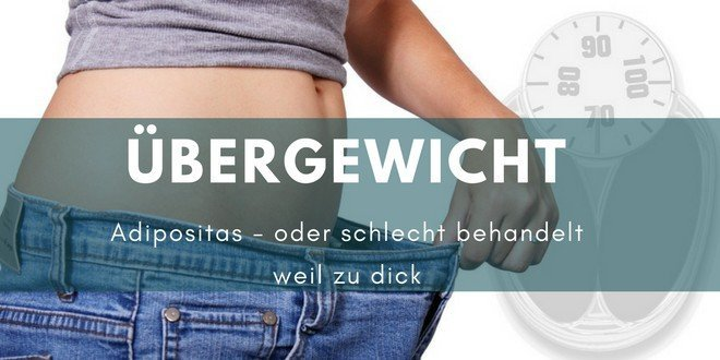 Übergewicht sowie Infos zu Ursachen und Folgen,