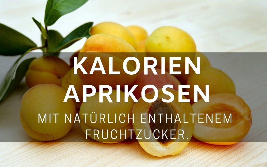Aprikosen Kalorien und Nährwerte