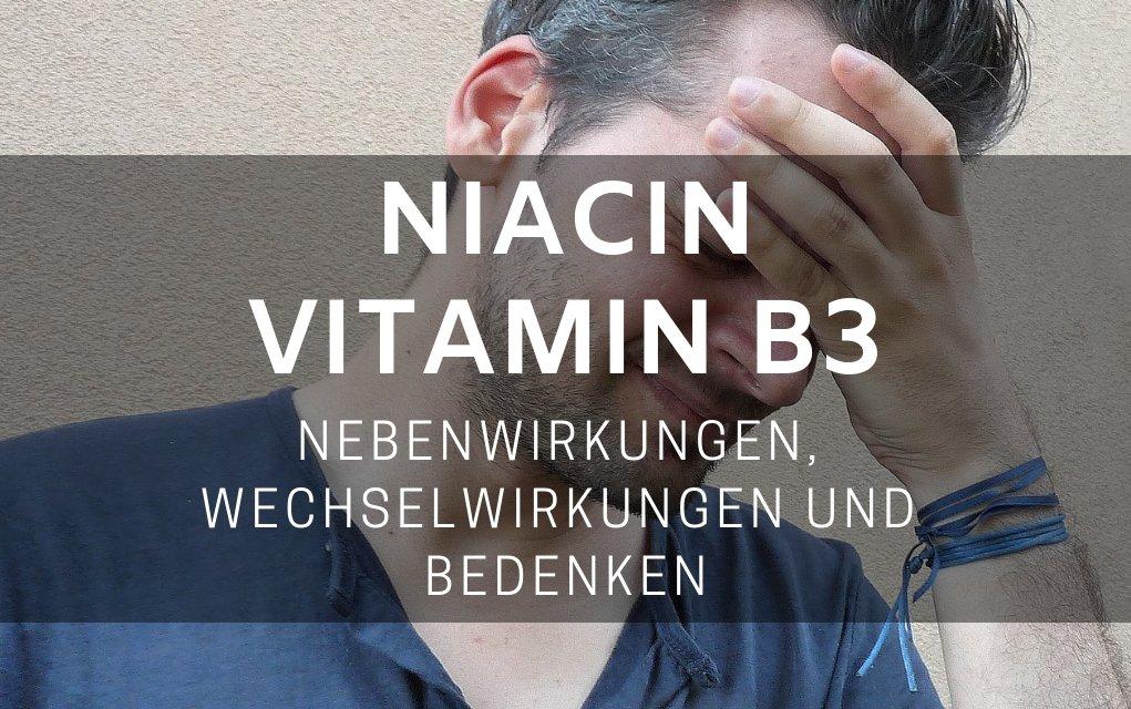 Niacin Nebenwirkungen, Wechselwirkungen und Bedenken