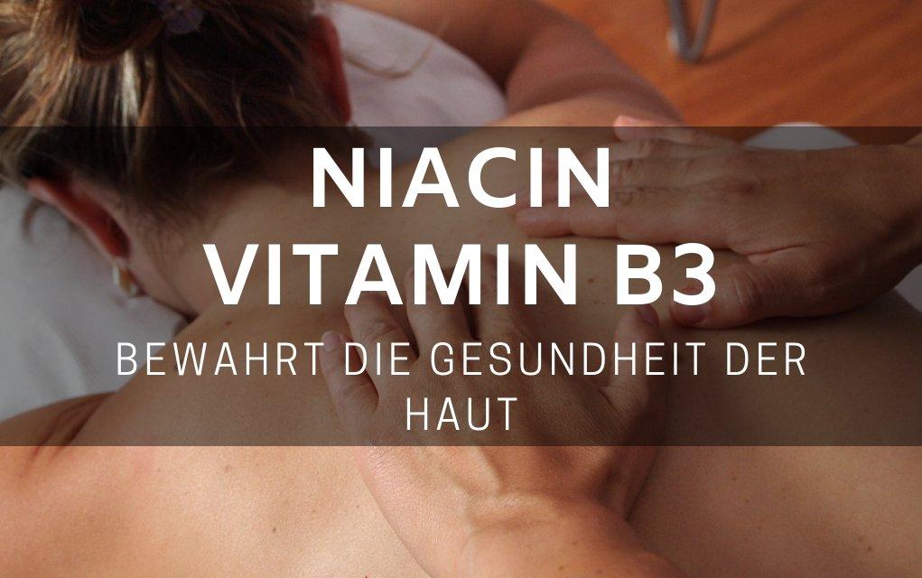 Niacin und Vitamin B3 bewahrt die Gesundheit der Haut