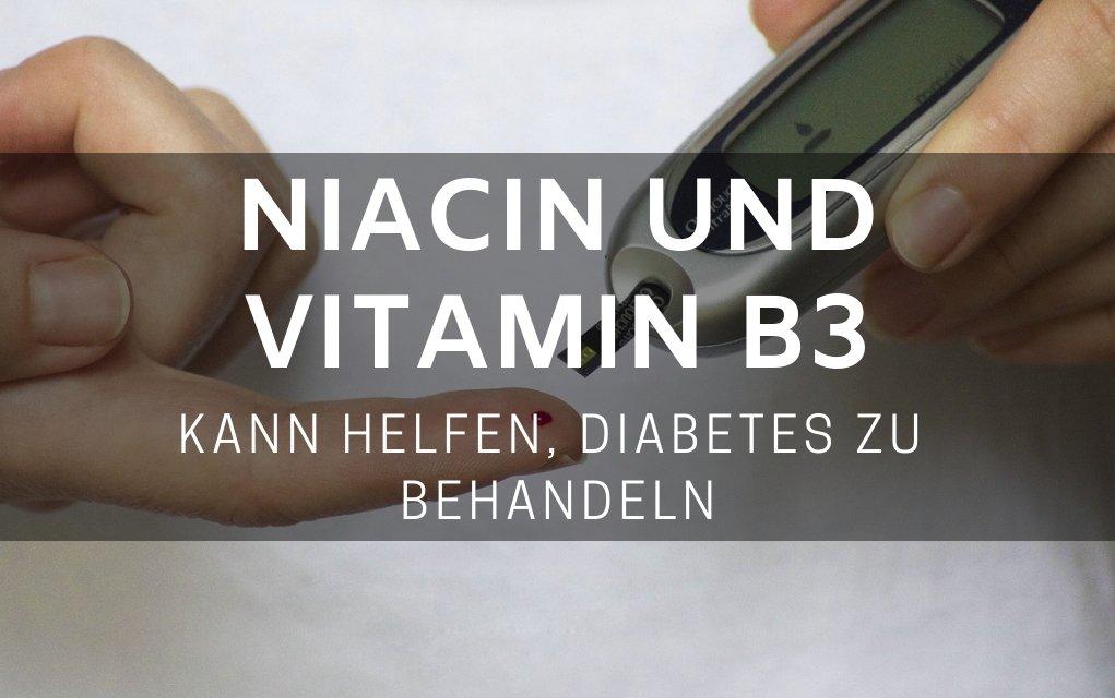Niacin und Vitamin B3 kann helfen, Diabetes zu behandeln