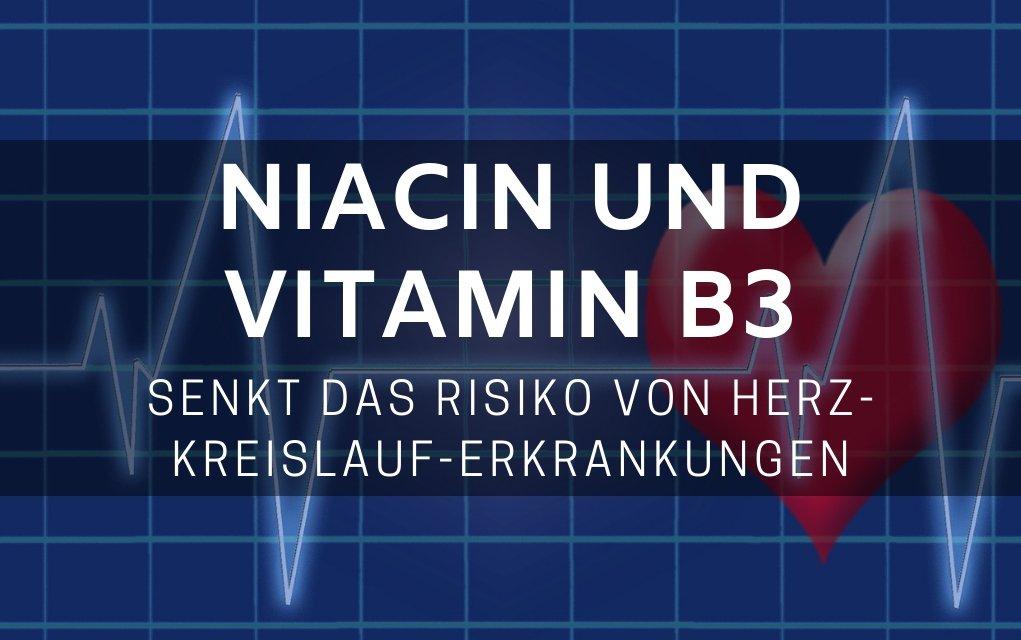 Niacin und Vitamin B3 senkt das Risiko von Herz-Kreislauf-Erkrankungen