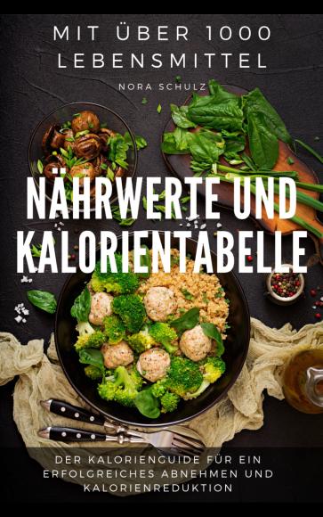 Nährwerte und Kalorientabelle für über 100 Lebensmittel